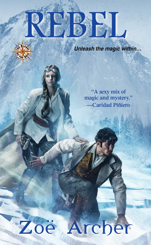 Cover image for Rebel by Zoe Archer. Background of snowy peaks and high alpine forest. In the foreground a sharp-faced, dark-haired, tan-skinned man kneels, looking around observantly. He wears trousers, boots, a pale coat, and a fancy gold waistcoat. One arm is thrown out protectively to the woman who stands behind him, looking off in the opposite direction. She has pale skin and blond hair in a long braid down one shoulder. She wears goggles, trousers, a belted overshirt, and a long duster coat. A long knife is tied to the belt at her waist. One hand holds a pair of binoculars, and the other rests lightly on the man's shoulder.